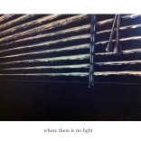 where there is no light